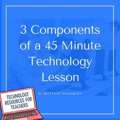 Brittany Washburn: 3 Parts to Structuring a 45 Minute Technology Lesson