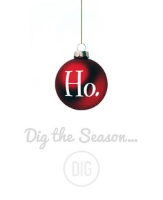 DIG THE SEASON: Hoping that everyone enjoys all kinds of jingling bells, well-decked halls, Yuletide carols, mounds of presents and all that jolly seasonal stuff. But mostly, a safe and peaceful...
