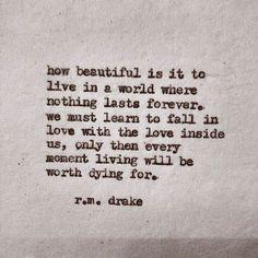 R m drake quote Robert M Drake, Nathan Drake, R M Drake, The Words, Rm Drake Quotes, Quotes To Live By, Me Quotes, Karma Quotes, Wisdom Quotes