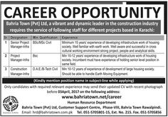 Bahria Town (Pvt) Ltd a vibrant and dynamic leader in the construction industry requires the services of following staff for different project based in Karachi;  1. Senior Manager Infrastructure  2. (BSC/ MSc) Civil Engineering  3. Minimum 15 years of experience of developing infrastructures works of housing society. Well familiar with earth work. Well aware and successful in cross cultural working environment strong project people and analytical skills  1. Project Manager Infrastructure  2…