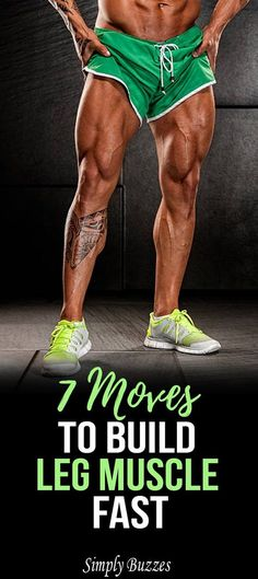 7 Moves To Build Leg Muscle Fast -