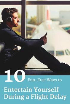 10 Fun, Free Ways to Entertain Yourself During a Flight Delay | Top Travel Tips | Expert Travel Hacks | What To Do During A Flight Delay