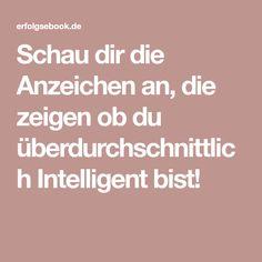 Schau dir die Anzeichen an, die zeigen ob du überdurchschnittlich Intelligent bist!
