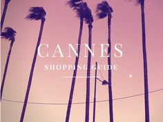 Emiily: Cannes guide / Where to shop and what to see - Cannes Shopping guide