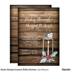 Rustic Antique Lantern Holly Christmas Wedding Card This rustic wedding invitation is perfect for a Christmas wedding. It features an antique lantern and candle with holly leaves and berries with a personalized heart tag on a barn wood background. Easy to personalize with your own information. If you would like this design on another product, please email me at shutterbug600@yahoo.com