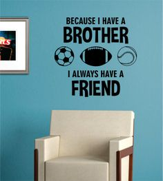 Because I Always Have A Brother Decal Sticker Wall by BoopDecals, $24.00