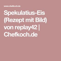 Spekulatius-Eis (Rezept mit Bild) von replay42   Chefkoch.de
