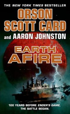 Earth Afire (The First Formic War Book 2) by Orson Scott Card (will read)