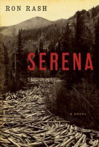 Serena : A Novel by Ron Rash