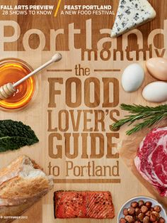 September 2012: The Food Lover's Guide to Portland