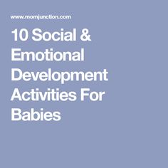 10 Social & Emotional Development Activities For Babies