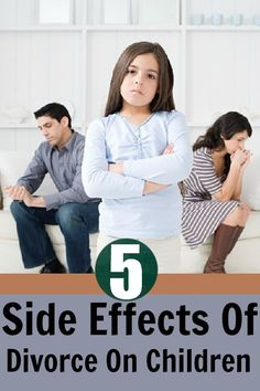 5 Side Effects Of Divorce On Children