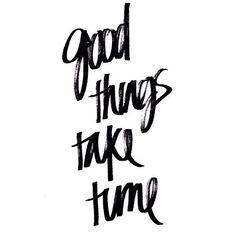 El tiempo es sabio. Te dice que no y que si. Comprobando ... Pero eso si... Good thing take time.