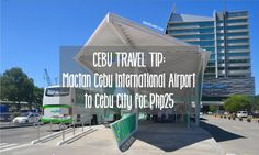 CEBU TRAVEL TIP: Commute To and From Mactan Cebu International Airport for Php25