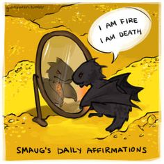 This is hilarious! I love Smaug. Hobbit one of my favorite books! He's so funny. Smaug's daily affirmations. Heros Comics, Cute Comics, Fantasy Creatures, Mythical Creatures, Film Anime, Fandom Jokes, Cool Tumblr, Dragon Artwork, Cute Dragons