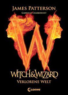 TVSC's kleine Welt: Rezension: Witch & Wizard 01: Verlorene Welt von J...