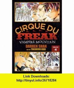 Volume Four Vampire Mountain (Turtleback School  Library Binding Edition) (Cirque Du Freak) (9780606144339) Darren Shan, Takahiro Arai , ISBN-10: 0606144331  , ISBN-13: 978-0606144339 ,  , tutorials , pdf , ebook , torrent , downloads , rapidshare , filesonic , hotfile , megaupload , fileserve