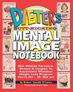 Dieter's Butt-Kicking Mental Image Notebook: Diet Related Cartoons, Photos