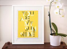 You Are My Sunshine (320 x 440 mm)  $49.95 via black list studio prints #blackliststudioprints