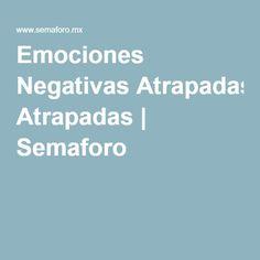 Emociones Negativas Atrapadas | Semaforo