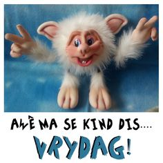 Goeie More, Afrikaans Quotes, Grow Your Own, Morning Quotes, Positive Thoughts, Happy Friday, Teddy Bear, Humor, Cute