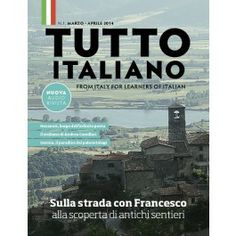 Inaugural issue, Marzo-April 2014, of Tutto italiano, the audio magazine for Italian learners is now out