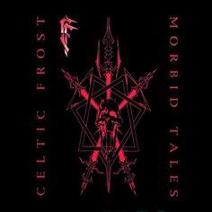 Celtic Frost ~ Morbid Tales