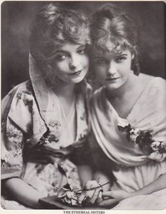 The Ethereal Sisters: Lillian and Dorothy Gish. What a beautiful photo! (late 1910s)