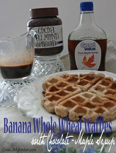 Come 2 My Kitchen: Whole Wheat Banana Waffles with Chocolate Syrup #Maple #Trader Joe's #Healthy