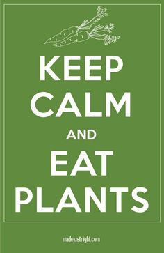 Friday Fun: Keep Calm and Eat Plants Plant Based Eating, Plant Based Diet, Why Vegan, Delicious Vegan Recipes, Vegetarian Recipes, Food Facts, Vegan Lifestyle, C'est Bon, Going Vegan