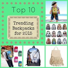 Top 10 Trending Backpacks for 2015. These are so fun!! Something for the Jr. High kids and Elementary school kids!