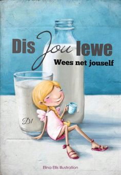 Dis jou lewe Wees net jouself Afrikaanse Quotes, Wisdom Quotes, Bible, Humor, D1, Words, Affirmations, Motivation, Sayings