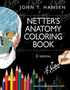 Netters Anatomy Coloring Book With Student Consult Access 2e Netter Basic Science By John T Hansen PhD