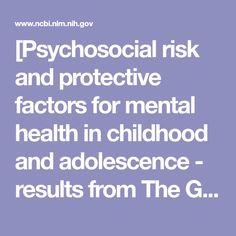 [Psychosocial risk and protective factors for mental health in childhood and adolescence - results from The German Health Interview and Examination...  - PubMed - NCBI