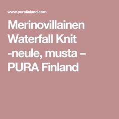 Merinovillainen Waterfall Knit -neule, musta – PURA Finland Finland, Waterfall, Knitting, Tricot, Breien, Waterfalls, Stricken, Weaving, Knits