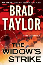 The Widow's Strike - fourth thriller in New York Times bestselling Pike Logan series by Brad Taylor of Charleston