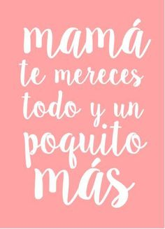 Quotes para mama images in collection) page 2 Mothers Day Quotes, Mothers Day Crafts, Mom Quotes, Happy B Day, Happy Mothers Day, Mom Day, Spanish Quotes, Gifts For Mom, Marie