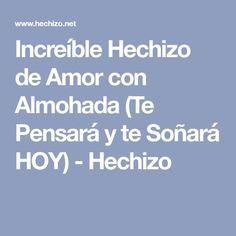Increíble Hechizo de Amor con Almohada (Te Pensará y te Soñará HOY) - Hechizo #consejosdeamor