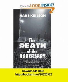 The Death of the Adversary. Hans Keilson (9780099560623) Hans Keilson , ISBN-10: 0099560623  , ISBN-13: 978-0099560623 ,  , tutorials , pdf , ebook , torrent , downloads , rapidshare , filesonic , hotfile , megaupload , fileserve