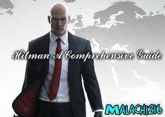 Hitman has returned, with a stylish new look, new approaches and returning core aspects. This is everything you need to know in my 2016 Hitman Series guide.