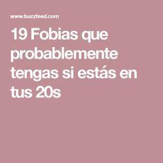 19 Fobias que probablemente tengas si estás en tus 20s