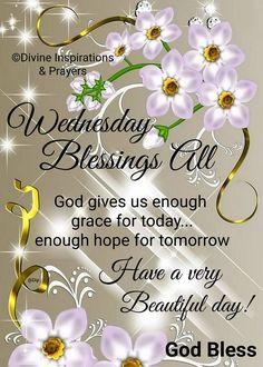 Wednesday Prayer, Sunday Prayer, Blessed Wednesday, Happy Wednesday Quotes, Thursday Quotes, Happy Thursday, Happy Weekend, Wednesday Morning Images, Wednesday Morning Greetings