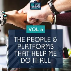 The People & Platforms That Help Me Do It All: Volume 5!