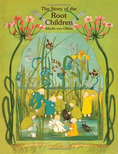 Story of the Root Children: Sibylle Von Olfers, Sibylle Olfers Vintage Book Covers, Vintage Books, Album Photo, Children's Book Illustration, Book Illustrations, Antique Books, Illustrators, Art Nouveau, Art Deco