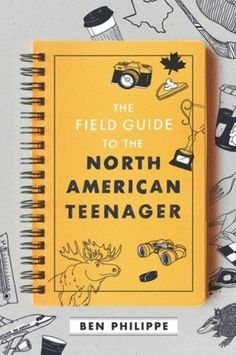 The Field Guide to the North American Teenager by Ben Philippe Balzer + Bray / HarperCollins Publishers Publication Date: January 2019 ISBN: Black… Ya Books, Good Books, Books To Read, Amazing Books, Library Books, John Green, Night Of The Proms, Books By Black Authors, Nicola Yoon
