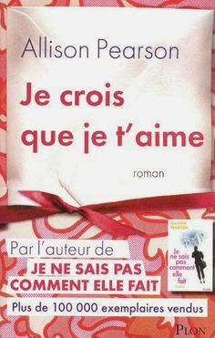 Buy Je crois que je t'aime by Allison PEARSON, Claudine RICHETIN and Read this Book on Kobo's Free Apps. Discover Kobo's Vast Collection of Ebooks and Audiobooks Today - Over 4 Million Titles! 100 Books To Read, Funny Slogans, Lectures, This Book, How To Plan, Website, Reading, Romance, Films
