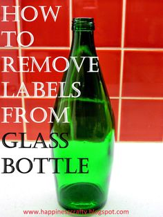 How to Remove Labels From Glass Bottle