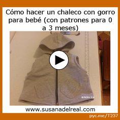 Cómo hacer un chaleco con gorro para bebé (con patrones para 0 a 3 meses) por Susana del Real