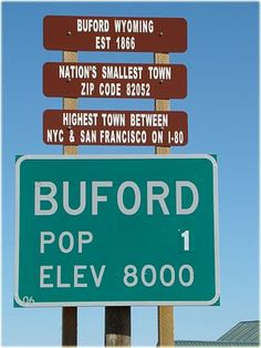 Buford, Wyoming. Population: 1.