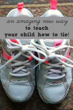 An incredible NEW way to teach your child to tie their shoes. My kids learned in a mere 5 minutes.
